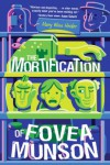 The Mortification of Fovea Munson - Mary Winn Heider