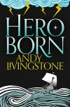Hero Born - Andy Livingstone