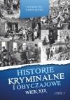 Historie kryminalne i obyczajowe. Wiek XIX. cz. II  - Piotr Ryttel, Karol Ryttel
