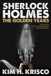 Sherlock Holmes = The Golden Years - Kim H. Krisco