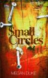 Small Circles - Megan Duke