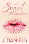 Sweet Addiction - J.  Daniels