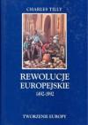 Rewolucje europejskie 1492 - 1992 - Charles Tilly