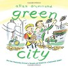Green City: How One Community Survived a Tornado and Rebuilt for a Sustainable Future - Allan Drummond