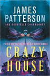 Crazy House - James Patterson, Gabrielle Charbonnet