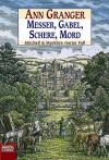 Messer, Gabel, Schere, Mord: Mitchell & Markbys vierter Fall - Ann Granger, Axel Merz