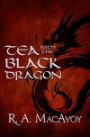 Tea with the Black Dragon - R. A. MacAvoy