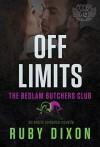 Off Limits: A Bedlam Butchers MC Romance - Ruby Dixon
