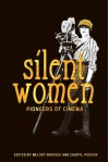 Silent Women: Pioneers of Cinema - Cheryl Robson, Melody Bridges