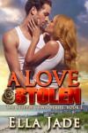 A Love Stolen (The Steeple Town Series, #1) - Ella Jade