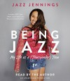 Being Jazz: My Life as a (Transgender) Teen - Jazz Jennings, Jazz Jennings