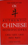 Authentic Chinese Horoscopes the Year Of The Ox - Kwok; Palmer,  Martin; O'Brien,  Joanne Man-Ho