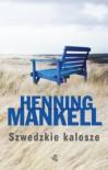 Szwedzkie kalosze - Henning Mankell, Ewa Wojciechowska