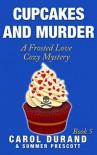Cupcakes and Murder - Carol Durand, Summer Prescott
