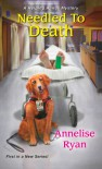 Needled to Death - Annelise Ryan