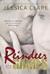 Reindeer Games: A Games Novella - Jessica Clare, Jill Myles