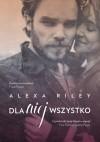 Dla niej wszystko - Alexa Riley