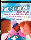 Got Grammar? Grades 6-12: Ready-To-Use Lessons and Activities That Make Grammar Fun - Jack Umstatter