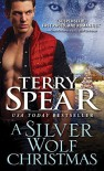 A Silver Wolf Christmas (Silver Town Wolf) by Spear, Terry (October 6, 2015) Mass Market Paperback - Terry Spear
