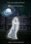 The Haunted History of Huntingdonshire - Mark Egerton