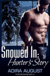 Snowed In: Hunter's Story - Adira August