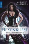 Hexenküsse (Schwesten des Mondes, #4) - Yasmine Galenorn, Katharina Volk