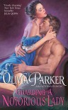 Guarding a Notorious Lady  - Olivia Parker