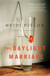 The Daylight Marriage - Heidi Pitlor
