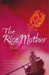The Rice Mother - Rani Manicka, Rani Manika