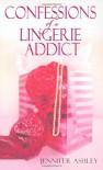 Confessions of a Lingerie Addict - Jennifer Ashley