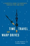 Time Travel and Warp Drives: A Scientific Guide to Shortcuts through Time and Space - 'Allen Everett',  'Thomas Roman'