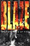 Blaze: The Forensics of Fire - Nicholas Faith