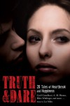 Truth & Dare: 20 Tales of Heartbreak and Happiness -