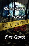 Moonlighting In Vermont - Kate George