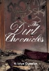 The Dirt Chronicles - Kristyn Dunnion