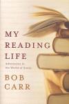 My Reading Life - Bob Carr