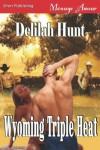 Wyoming Triple Heat (Siren Publishing Menage Amour) - Delilah Hunt