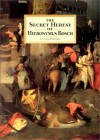 The Secret Heresy of Hieronymus Bosch - Lynda  Harris