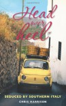Head Over Heel: Seduced by Southern Italy - Chris Harrison