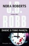 Śmierć o tobie pamięta - J.D. Robb