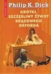 Krótki szczęśliwy żywot brązowego oxforda - Roger Zelazny, Philip K. Dick, Magdalena Gawlik, Anna Kejna