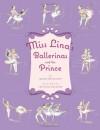 Miss Lina's Ballerinas and the Prince - Grace Maccarone, Christine Davenier