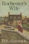 Rochester's Wife - D. E Stevenson