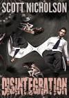 Disintegration - Scott Nicholson