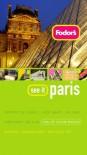 Fodor's See It Paris, 1st Edition - Fodor's