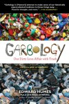 Garbology: Our Dirty Love Affair with Trash - Edward Humes