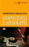 Dziewczyna z aniołem - Agnieszka Krawczyk