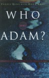 Who Was Adam?: A Creation Model Approach to the Origin of Man - Fazale Rana, Hugh Ross