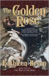 The Golden Rose - Kathleen Bryan