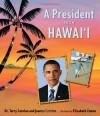 A President from Hawaii - Joanna Carolan, Elizabeth Zunon, Terry Carolan, Carolan